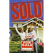 Sold! The World's Leading Real Estate Experts Reveal the Secrets to Selling Your Home for Top Dollar in Record Time! by World's Leading Real Estate Experts (2012-03-07)