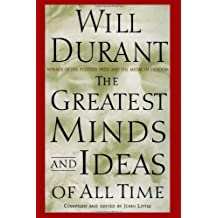 The Greatest Minds and Ideas of All Time by Will Durant (2002-11-07)
