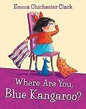 Where Are You, Blue Kangaroo? (Blue Kangaroo Book & CD)