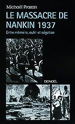 Le Massacre de Nankin 1937: Entre mémoire, oubli et négation