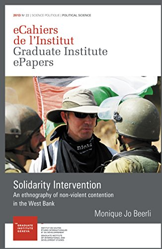 Solidarity Intervention: An ethnography of nonviolent transnational contention in the West Bank (eCahiers de l'Institut) (English Edition) por Monique Jo Beerli