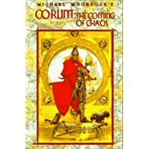 Corum: The Coming of Chaos (Eternal Champion) by Michael Moorcock (1997-01-01)
