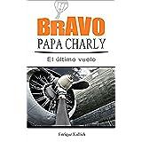 Bravo Papa Charly: El último vuelo