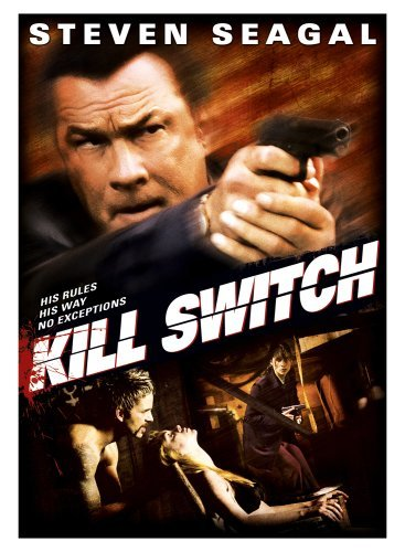 Kill Switch by Steven Seagal Switch-dvd