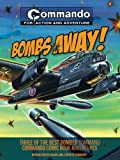 Bombs Away!: Three of the Best Command Commando Comic Book Adventures (Commando for Action and Adventure)