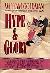 Hype and Glory by William Goldman (March 31,1990)