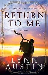 Return to Me (The Restoration Chronicles) by Lynn Austin (2013-11-28)