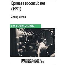 Épouses et concubines de Zhang Yimou: Les Fiches Cinéma d'Universalis