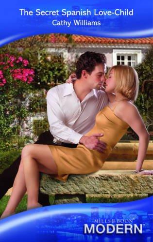 The Secret Spanish Love-Child (Modern Romance)