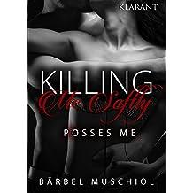 Killing Me Softly : Posses Me