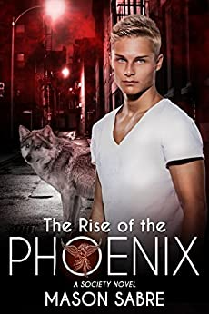 The Rise of the Phoenix (Society Series Book 0) by [Sabre, Mason]
