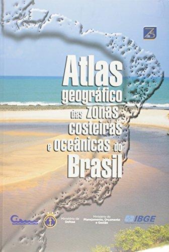 Atlas Geográfico das Zonas Costeiras e Oceânicas do Brasil (Em Portuguese do Brasil)