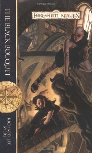 The Black Bouquet (Forgotten Realms: The Rogues, Book 2) by Richard Lee Byers (2003-09-01)