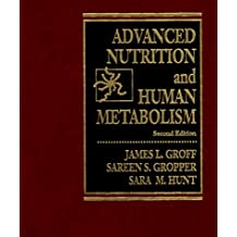 Advanced Nutrition and Human Metabolism by James L. Groff