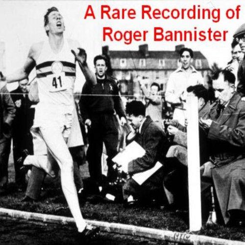 A Rare Recording of Roger Bannister  Audiolibri