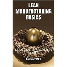 LEAN MANUFACTURING BASICS: LEAN MANUFACTURING SERIES (English Edition)