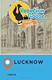 Vacation Goose Travel Guide Lucknow India