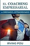 El Coaching Empresarial: de ORDINARIO a EXTRAORDINARIO