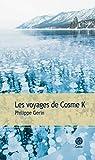 Les voyages de Cosme K par Gerin