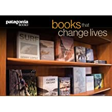 Books That Change Lives: A Sampling from Patagonia Books
