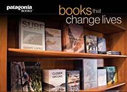 Books That Change Lives: A Sampling from Patagonia Books by [Chouinard, Yvon, Stanley, Vincent, Chadwick, Douglas H., Lopez, Gerry, House, Steve]
