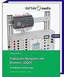 Praktische Beispiele mit Siemens LOGO! DIN A4 Ordner: 34 Aufgaben mit Lösungen