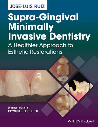 Preisvergleich Produktbild Supra-Gingival Minimally Invasive Dentistry: A Healthier Approach to Esthetic Restorations