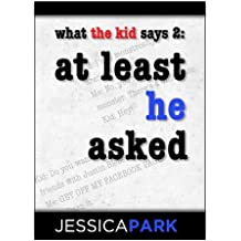 What the Kid Says 2: At Least He Asked