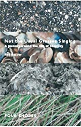 Not the Usual Grasses Singing: A Journey Around the Isle of Sheppey