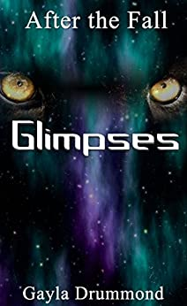 Glimpses (After the Fall Book 7) by [Drummond, Gayla]