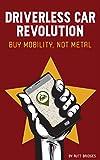 Driverless Car Revolution: Buy Mobility, Not Metal