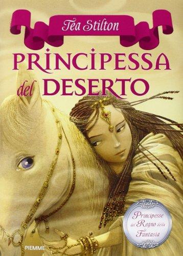 Principessa del deserto. Principesse del regno della fantasia: 3