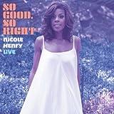 Songtexte von Nicole Henry - So Good, So Right: Nicole Henry