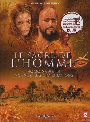 Le sacre de l'homme : Homo Sapiens invente les civilisations