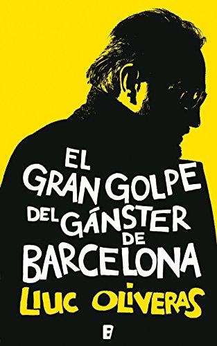 El gran golpe del gánster de Barcelona por Lluc Oliveras