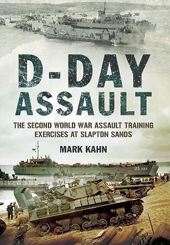 D-Day Assault: The Second World War Assault Training Exercises at