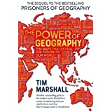 The Power of Geography: Ten Maps That Reveal the Future of Our World - The Much-Anticipated Sequel to the Global Bestseller P