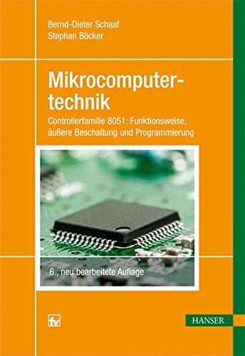 Mikrocomputertechnik: Aktuelle Controller 8051: Funktionsweise, äußere Beschaltung und Programmierung