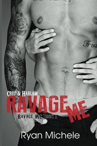 Ravage Me (Ravage MC #1) (Volume 1) by Ryan Michele (2014-02-15)