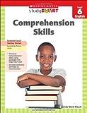 Comprehension Skills, Level 6 (Scholastic Study Smart)