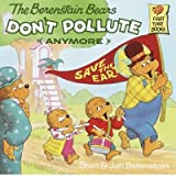 (The Berenstain Bears Don't Pollute (Anymore)) By Berenstain, Stan (Author) Paperback on (09 , 1991)