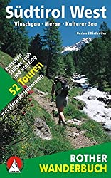 Südtirol West: Vinschgau - Meran - Kalterer See. 52 Touren zwischen Stilfser Joch und Sterzing, Schnals und Salurn (Rother Wanderbuch)