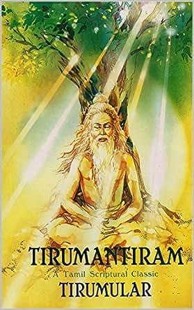 Tirumantiram A Tamil Scriptural Classic Ebook Saint Tirumular