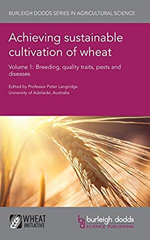 Achieving sustainable cultivation of wheat: Breeding, quality traits, pests and diseases