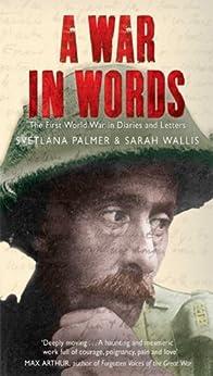 A War in Words by [Palmer, Svetlana, Wallis, Sarah]