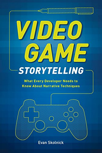 Video Game Storytelling: What Every Developer Needs to Know about Narrative Techniques (Xbox-mmo-games)
