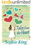 Tales from the Heart: (20 stories of love, family and friendship)