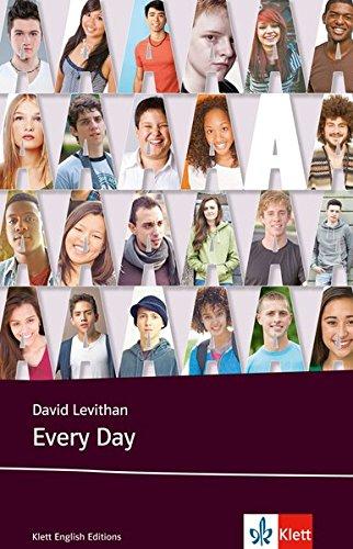 Preisvergleich Produktbild Every Day: Schulausgabe für das Niveau B2, ab dem 6. Lernjahr. Ungekürzter englischer Originaltext mit Annotationen (Young Adult Literature: Klett English Editions)