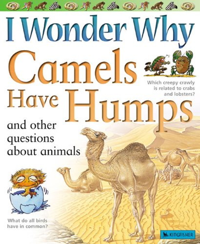 I Wonder Why Camels Have Humps: And Other Questions about Animals (I Wonder Why (Pb)) -