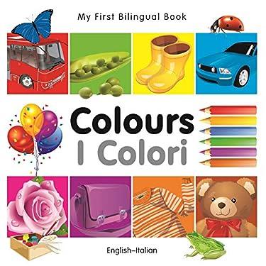 My First Bilingual Book–Colours (English–Italian)